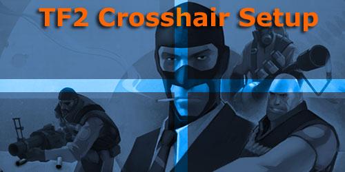 Team Fortress 2 Crosshair Setup – Team Fortress 2 Tweaks